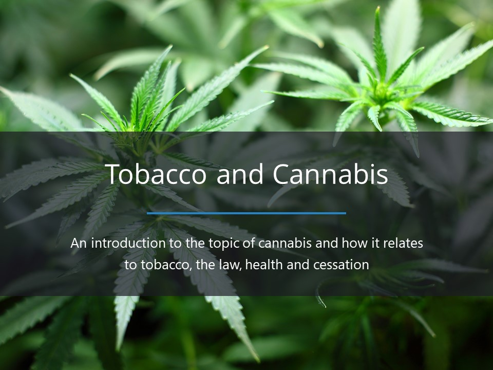 Tobacco and Cannabis